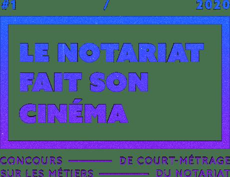 Le notariat fait son cinéma - Concours de court-métrage